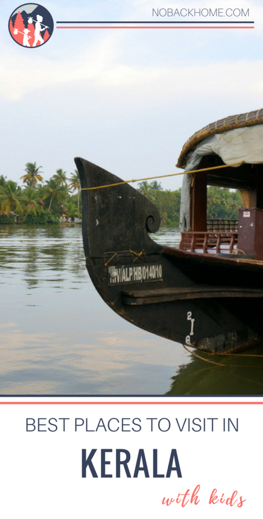 Best places to visit in Kerala with kids from cruising the backwaters to hiking in Munnar.