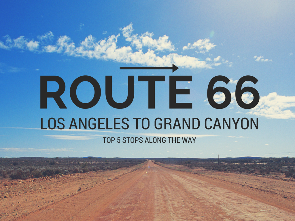 Top  Stops On Route  Los Angeles To Grand Canyon No Back Home - Los angeles route map