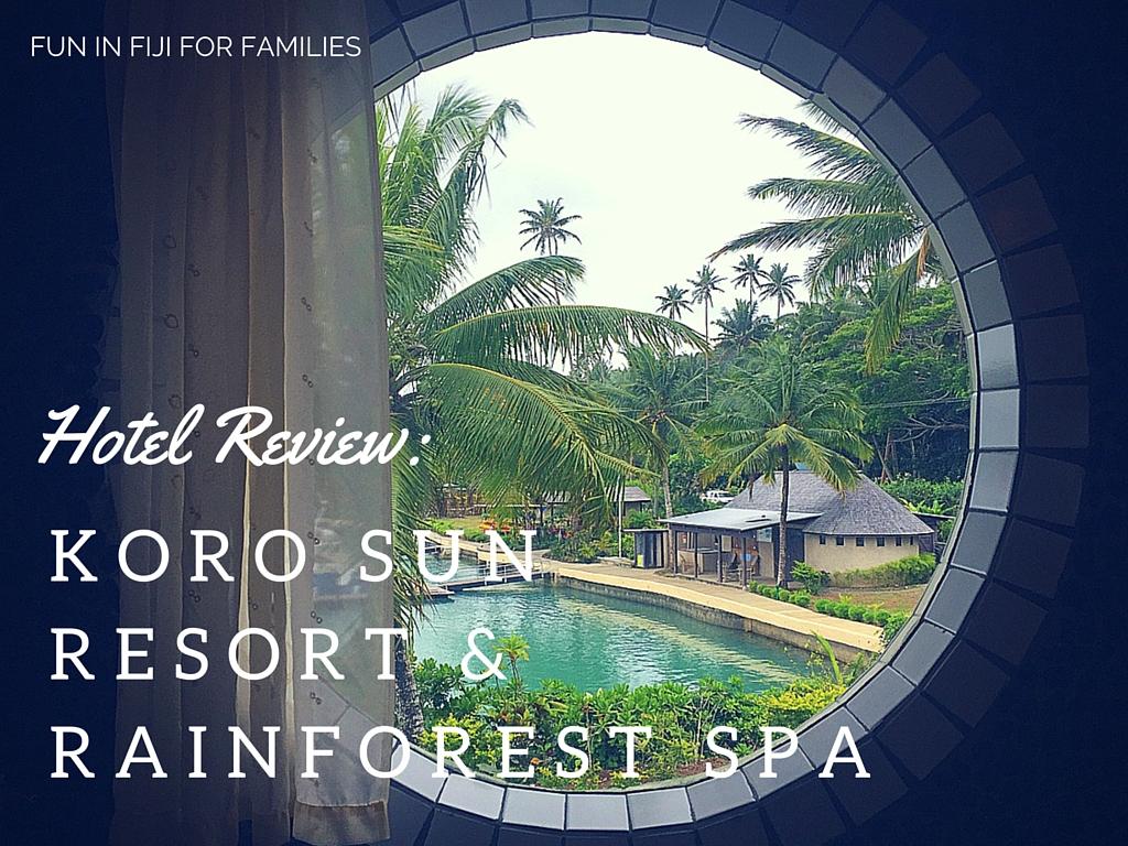 Hotel Review: Koro Sun Resort & Rainforest Spa