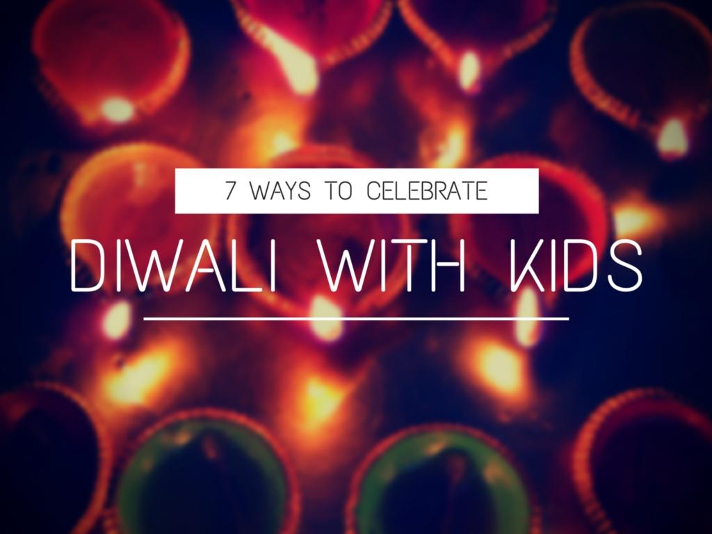 7 Fun Ways To Celebrate Diwali With Kids