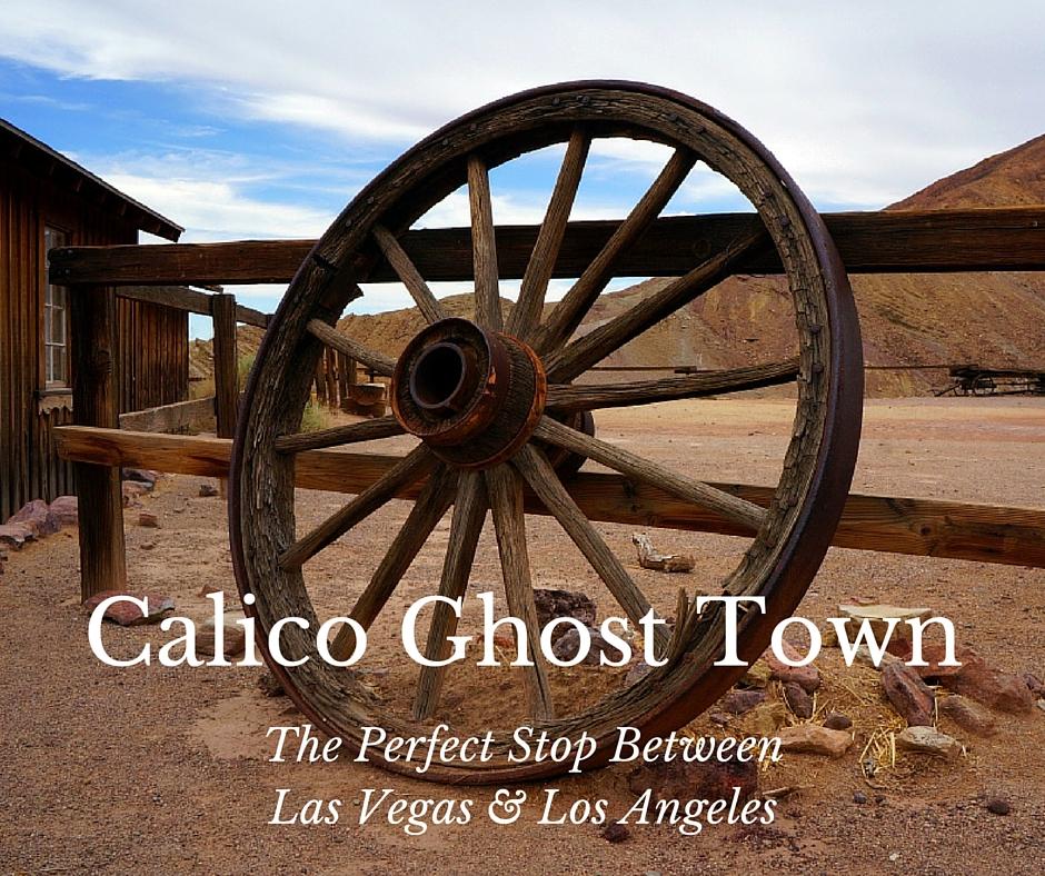 Calico Ghost Town   Perfect Stop Between Las Vegas & LA