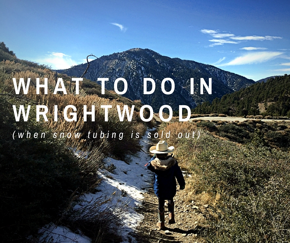 What To Do In Wrightwood (Near Mt. High)
