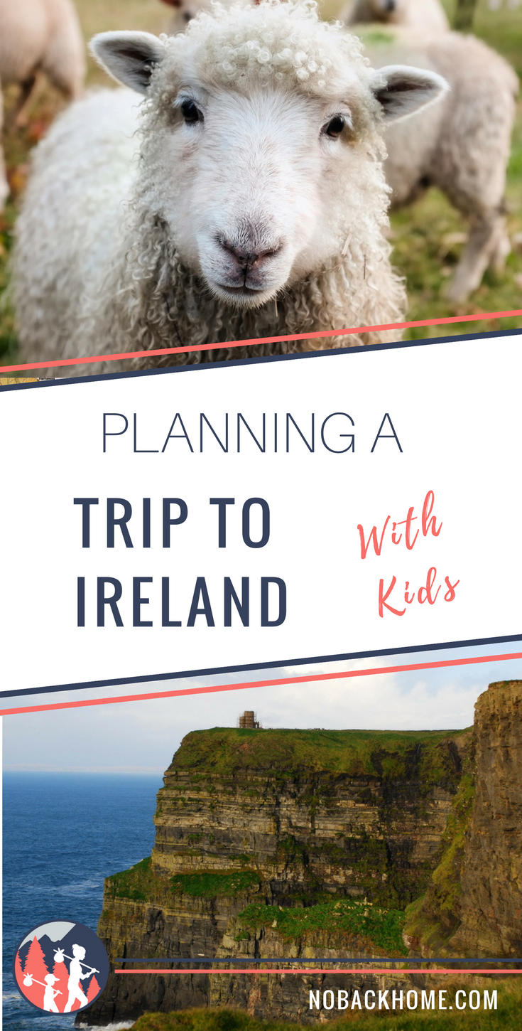 The ultimate guide in planning a trip to Ireland with or without kids!